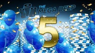 mega deep 5 anniversary