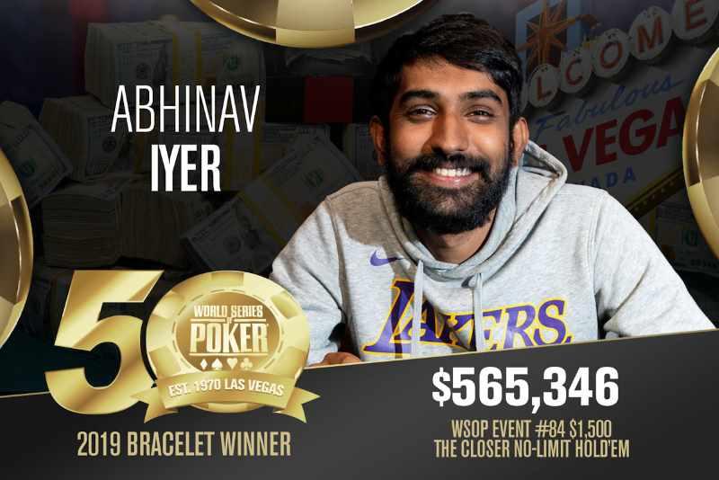 Abhinav Iyer (IN) - Sieger Event #84 WSOP 2019