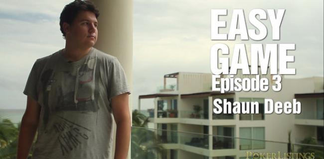 Easy Game 3 – Shaun Deeb