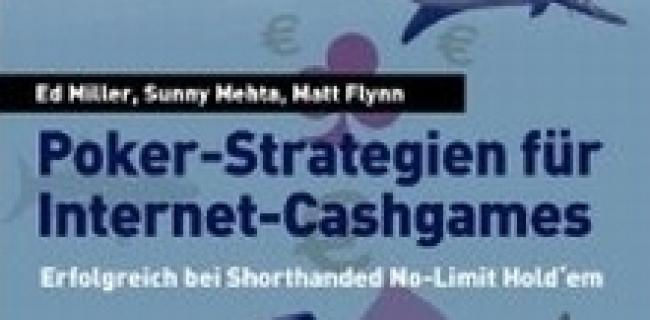 """Die zehn besten Pokerbücher aller Zeiten 6: Miller/Mehta/Flynn – """"Pokerstrategien für Internet-Cashgames"""""""